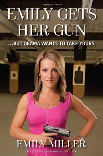 Emily Gets Her Gun: But Obama Wants to Take (Got Gun Control)