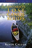 A Paddler's Steer to Ontario's Lost Canoe Routes