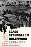 Front cover for the book Class Struggle in Hollywood, 1930-1950 : Moguls, Mobsters, by Gerald Horne