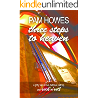 Three Steps To Heaven ( A tale of music, drama and family life) (Pam Howes Rock'n'Roll Romance Series Book 1)