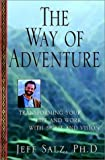 img - for The Way of Adventure: Transforming Your Life and Work with Spirit and Vision book / textbook / text book