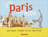 Around Paris with Kids, Emily Emerson, 0679007253