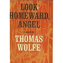 Look Homeward, Angel: A Story of a Buried Life