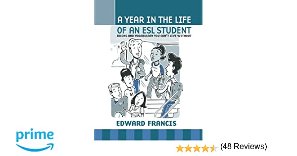 Workbook esl worksheets for adults : A Year in the Life of an ESL Student: Edward J. Francis ...