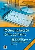 Rechnungswesen - leicht gemacht: Buchführung und Bilanz nicht nur für Juristen, Betriebs- und Volkswirte an Universitäten, Hochschulen und Berufsakademien