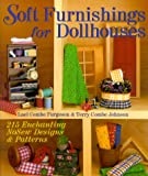Soft Furnishings for Dollhouses: 215 Enchanting No Sew Designs & Patterns