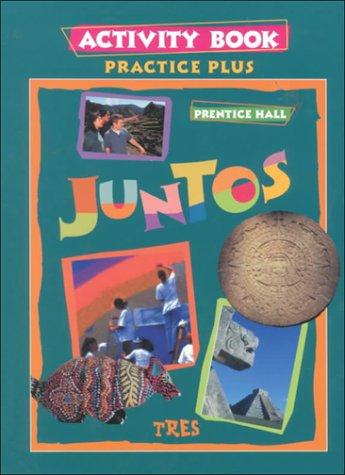 JUNTOS TRES PRACTICE PLUS ACTIVITY BOOK 1998C