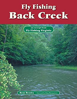 Fly fishing back creek an excerpt from fly fishing for Fly fishing virginia