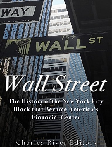 Street Short Block (Wall Street: The History of the New York City Block that Became America's Financial Center)