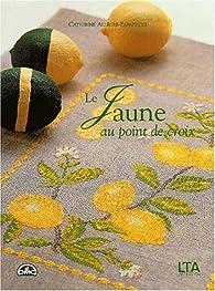 Le jaune au point de croix par Catherine Allègre-Papadacci