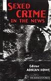 """""""Sexed Crime in the News"""" av Adrian Howe"""