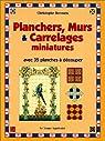 Parquets, murs, et carrelages miniatures par Recoura