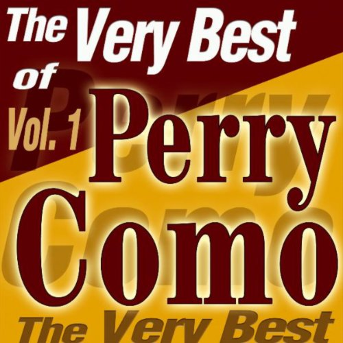 The Very Best Of Perry Como Vol.1 (Perry Como The Very Best Of Perry Como)