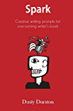 Spark: Creative writing prompts for overcoming writer's block
