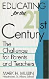 Educating for the Twenty-First Century, Mark H. Mullin, 156833012X