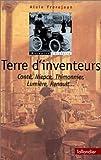 Terre d'inventeurs : Conté, Niepce, Thimonnier, Lumière, Renault...