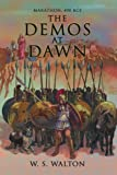 The Demos at Dawn, W. S. Walton, 1434395243