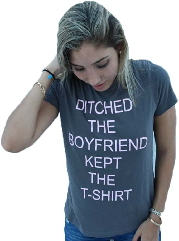 Ditched The Boyfriend Kept The T-Shirt Funny Tee NEW MANY COLORS