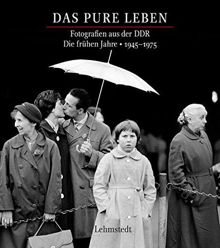 Das pure Leben: Fotografien aus der DDR Fotografien aus der DDR. Die frühen Jahre 1945–1975 Gebundenes Buch – 5. September 2014 Mathias Bertram Lehmstedt Verlag 3942473909 Ostdeutschland