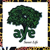 Sweet Life Ambient World Acoustic Rock by Aye (2002-08-13)