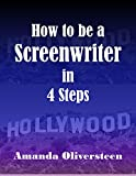 How To Be A Screenwriter In 4 Steps
