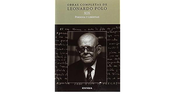 L.P. XIX Persona y libertad Obras Completas de Leonardo Polo ...