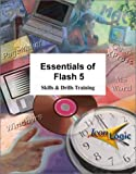 Essentials of Macromedia Flash 5 : Skills and Drills Workbook, Coleman, Sekou and Siegel, Kevin A., 1891762702