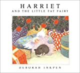 Harriet and the Little Fat Fairy, Deborah Inkpen, 0764155628
