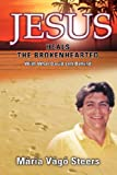 Jesus Heals the Brokenhearted, Maria Steers, 1591606845