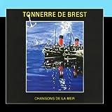 Chansons De La Mer by Tonnerre De Brest