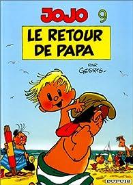 Jojo, tome 9 : Le retour de Papa par André Geerts