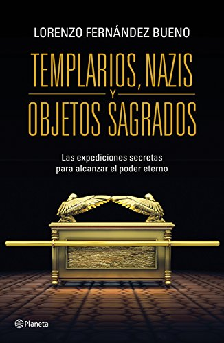 Templarios, Nazis y objetos sagrados (Spanish Edition) [Lorenzo Fernandez Bueno] (Tapa Blanda)