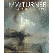 J. M. W. Turner: Painting Set Free