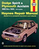 Dodge Spirit and Plymouth Acclaim, 1989-1995, Haynes Publications Staff and John Haynes, 1563921413