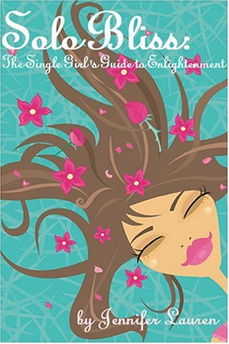 Download Solo Bliss: The Single Girl's Guide to Enlightenment ebook