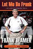 img - for Let Me Be Frank: My Life at Virginia Tech book / textbook / text book