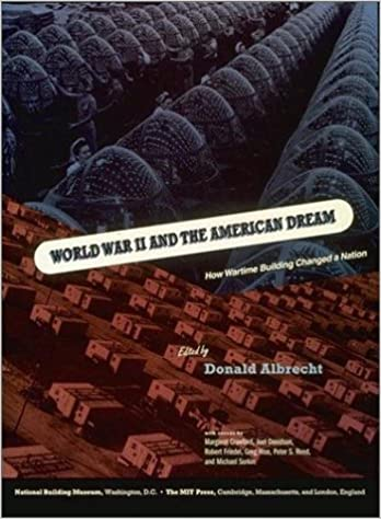 Book World War II and the American Dream: How Wartime Building Changed a Nation