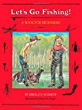 Let's Go Fishing!: A Book for Beginners