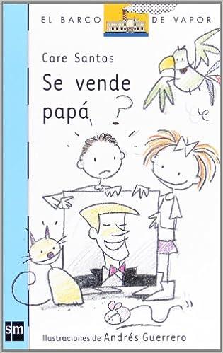 Se vende papá (Barco de Vapor Azul): Amazon.es: Care Santos ...