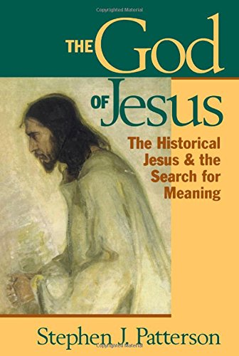 The God of Jesus: The Historical Jesus and the Search for Meaning