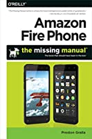 Amazon Fire Phone: The Missing Manual Front Cover