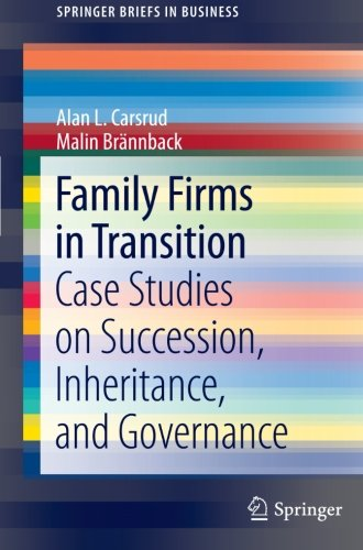 Family Firms in Transition: Case Studies on Succession, Inheritance, and Governance (SpringerBriefs in Business)