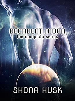 Decadent Moon: the complete series by [Husk, Shona]