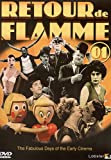 Retour De Flamme Vol 1 - The Fabulous Days Of The Early Cinema [DVD]