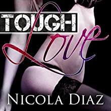 Tough Love: His Submissive Pet, Book 1 Audiobook by Nicola Diaz Narrated by April Simensen