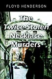 img - for The Twice-Stolen Necklace Murders book / textbook / text book