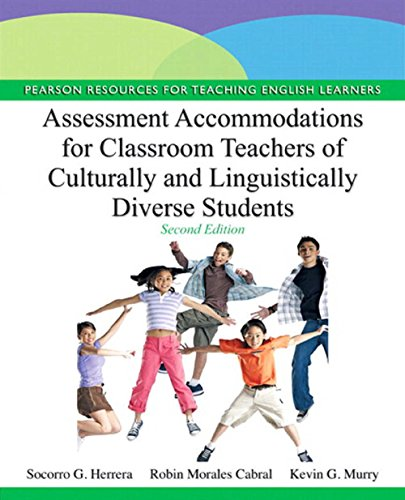 Assessment Accommodations for Classroom Teachers of Culturally and Linguistically Diverse Students (Pearson Resources for Teaching English Learners)