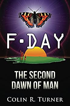 F-Day: The Second Dawn Of Man by [Turner, Colin R.]