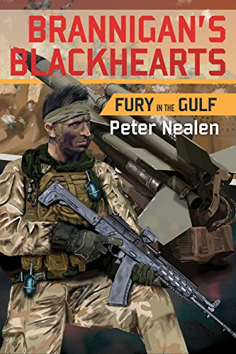 Fury in the Gulf (Brannigan's Blackhearts Book 1) by [Nealen, Peter]