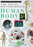 The Visual Dictionary of the Human Body, Dorling Kindersley Publishing Staff, 0863187005